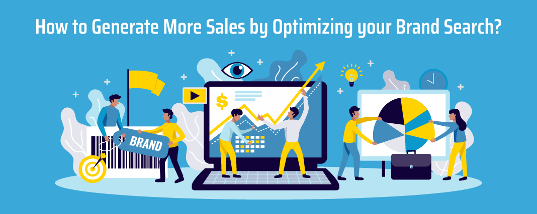 How to Generate More Sales by Optimizing your Brand Search